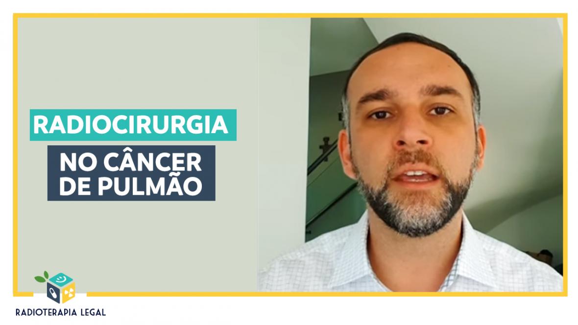 Radiocirurgia de Pulmão – Visão Geral