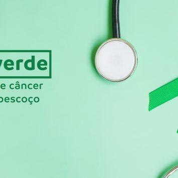 Julho Verde:  campanha câncer cabeça e pescoço alerta para importância do diagnóstico precoce