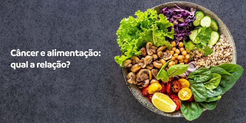 Câncer: o que a alimentação tem a ver com a doença?